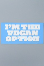 I'm The Vegan Option Bumper Sticker