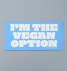 I'm The Vegan Option Bumper Sticker