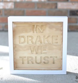 co/create Small Sign - In Drake We Trust