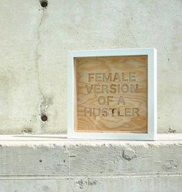 co/create Small Sign - Female Hustler