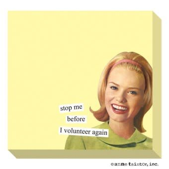 Anne Taintor Sticky Notes Volunteer Again