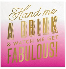 Slant Hand Me A Drink And Watch Me Get Fabulous Napkin 20 Ct