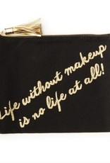 Two's Company Life Without Makeup Is No Life At All Pouch