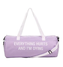About Face EVERYTHING HURTS AND I'M DYING GYM BAG