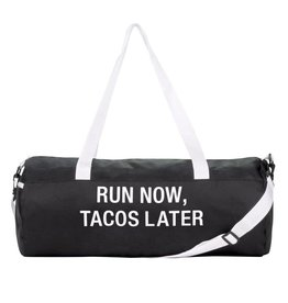 About Face RUN NOW, TACOS LATER GYM BAG