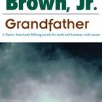 - TOM BROWN, JR. GRANDFATHER