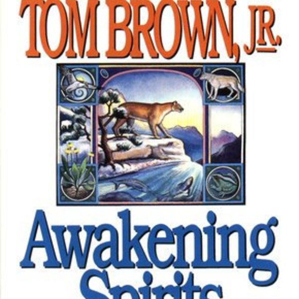 - TOM BROWN, JR.  AWAKENING SPIRITS