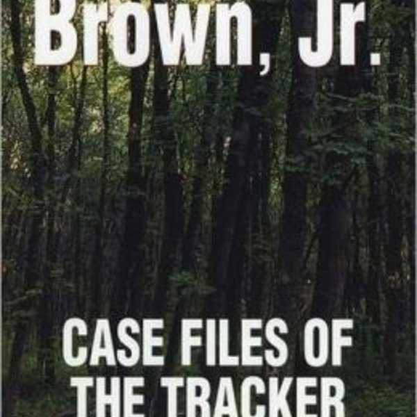 TOM BROWN, JR. CASE FILES  OF THE TRACKER