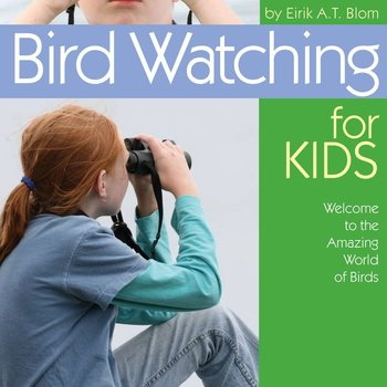 - BWD: BIRDWATCHING FOR KIDS