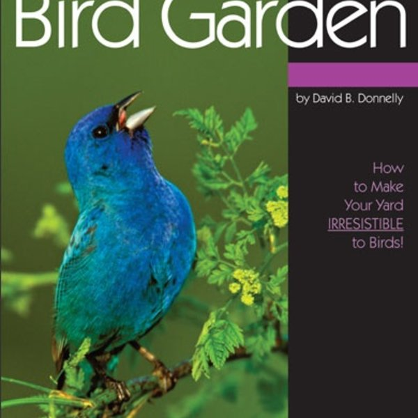 - BIRD WATCHER'S DIGEST: CREATING YOUR BACKYARD BIRD GARDEN