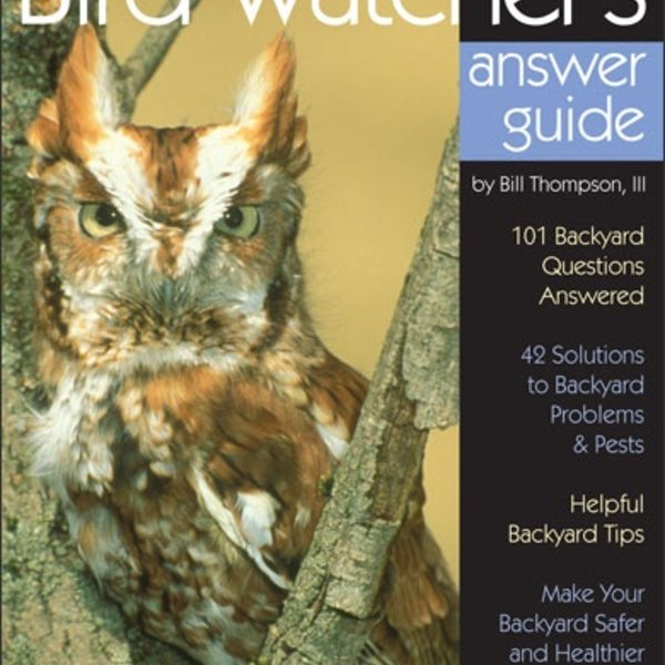 - BIRD WATCHER'S DIGEST: THE BACKYARD BIRD WATCHER'S ANSWER GUIDE