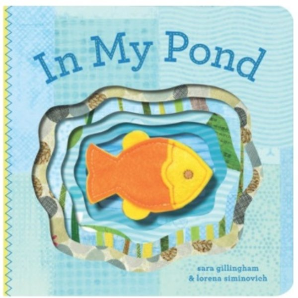 - CHRONICLE BOOKS: IN MY POND