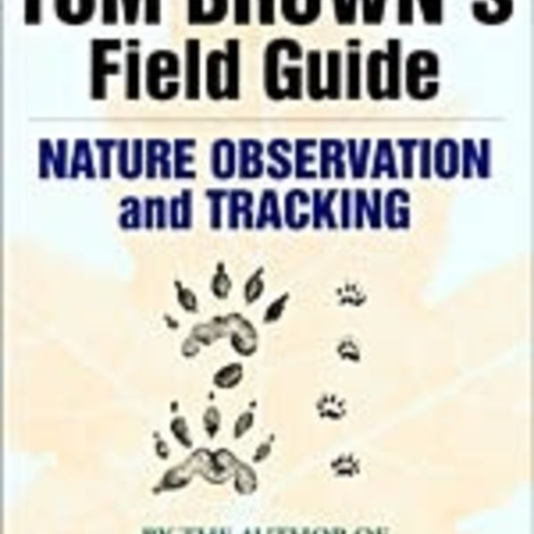 TOM BROWN'S F.G. NATURE OBSERVATION AND TRACKING