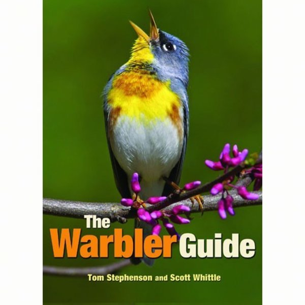 - THE WARBLER GUIDE BY: TOM STEPHENSON & SCOTT WHITTLE