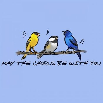 - ESM MAY THE CHORUS BE WITH YOU TSHIRT