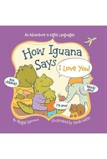 How Iguana Says I Love You Board Book