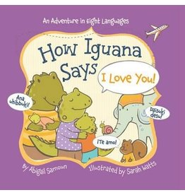 How Iguana Says I Love You Board Book