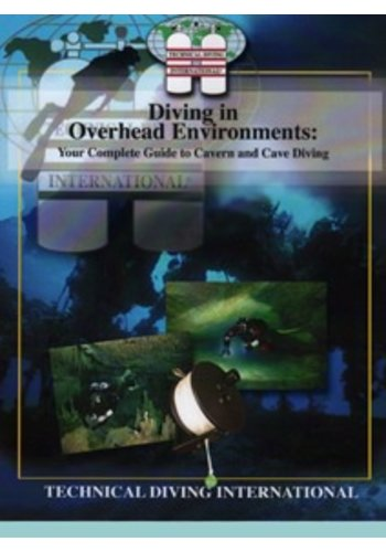 TDI / SDI / ERDI TDI Overhead Enviroments: Complete Guide to Cavern and Cave Diving
