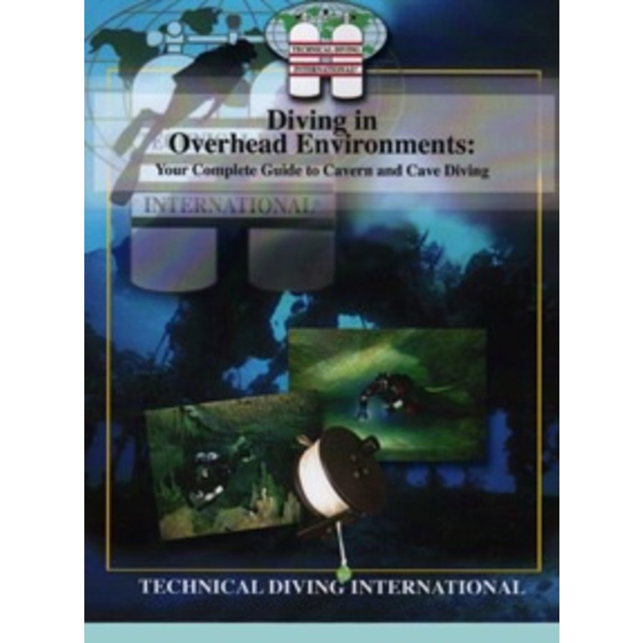 TDI Overhead Enviroments: Complete Guide to Cavern and Cave Diving
