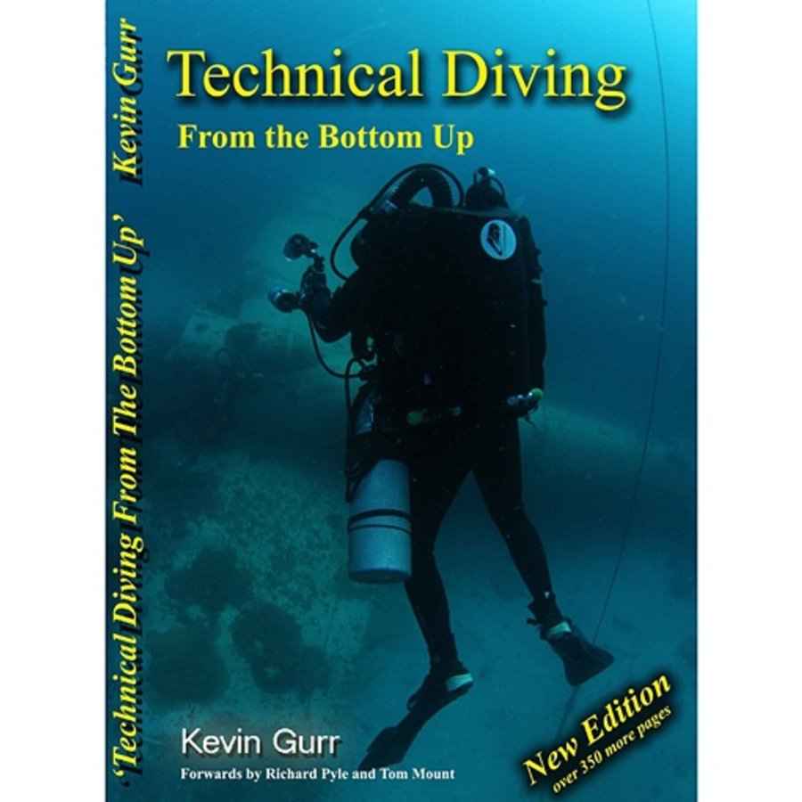 Technical Diving - From the Bottom Up - Kevin Gurr