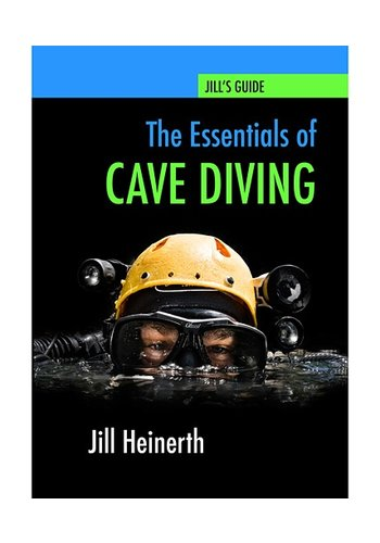 Jill's Guide- The Essentials of Cave Diving