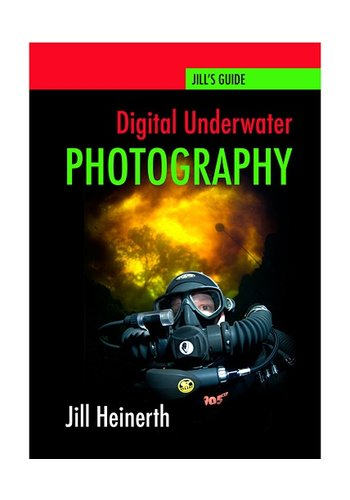 Jills Guide- Digital Underwater Photography