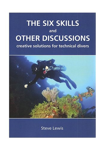 Techdiver Publishing The Six Skills & Other Discussions - Steve Lewis