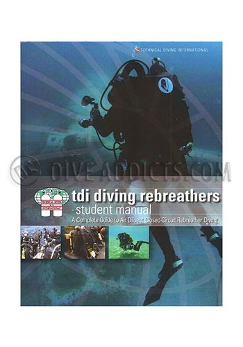 TDI / SDI / ERDI TDI- Diving Rebreathers Student Manual