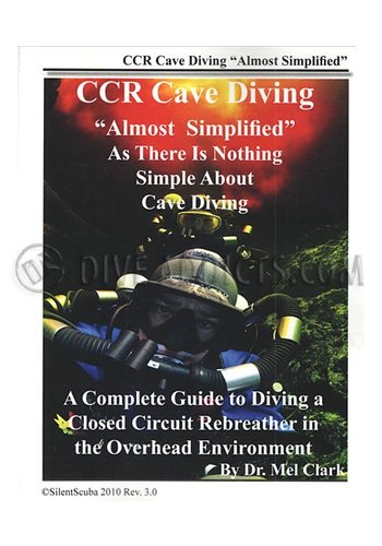 "CCR Cave Diving ""Almost Simplified"" - Mel Clark"