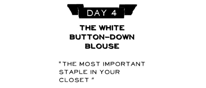 Day 4: The White Button-Down Blouse
