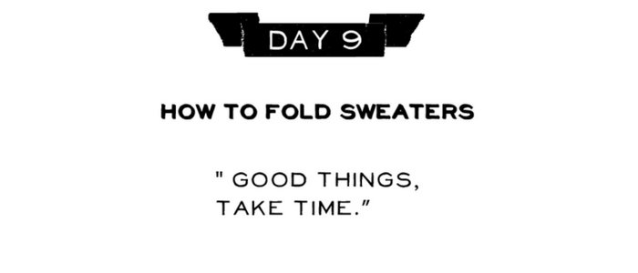 Day 9: How to Fold Sweaters