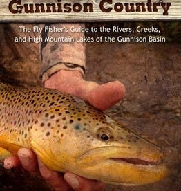 Anglers Book Supply Fly Fishing the Gunnison Country