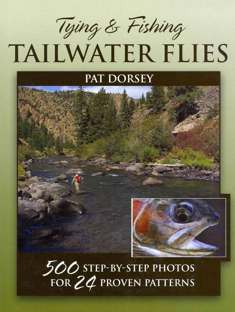 Anglers Book Supply Tying and Fishing Tailwater Flies by Pat Dorsey - Hardcover