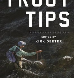 Skyhorse Publishing Trout Tips: More Than 250 Flyfishing Tips by Kirk Deeter - Hardcover