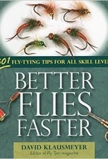 Anglers Book Supply Better Flies Faster by Klausmeyer- Softcover