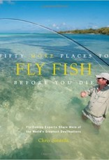 Anglers Book Supply Fifty More Places to Fly Fish Before You Die - Hardcover