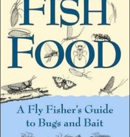 Anglers Book Supply Fish Food: A Fly Fisher's Guide to Bugs and Bait - Softcover