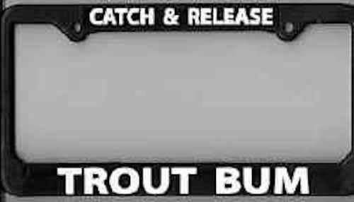 Anglers Book Supply License Frame C&R Trout Bum
