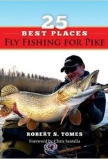 Anglers Book Supply 25 Best Places Fly Fishing for Pike
