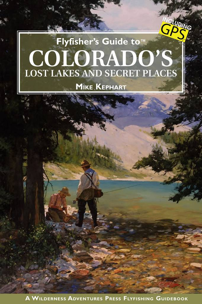 Anglers Book Supply Fly Fishing Guide to Colorado Lost Lakes