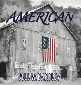 American by Dell W. Bartley (CD)