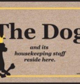 Door Mat -The Dog & Housekeeping Staff Live Here