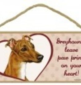 Wood Sign Greyhound  leave paw prints on your heart!