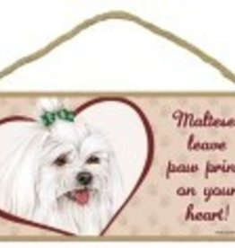 Wood Sign Maltese  leave paw prints on your heart!