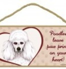 Wood Sign Poodle  leave paw prints on your heart!
