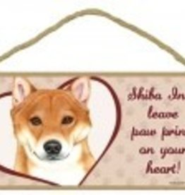 Wood Sign Shiba Inu  leave paw prints on your heart!