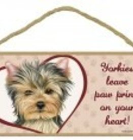 Wood Sign Yorkshire Terrier  leave paw prints on your heart!