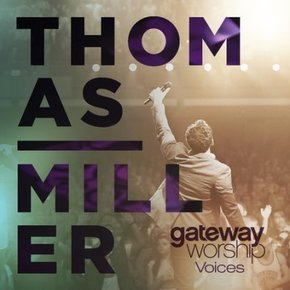 Gateway Worship Voices: Thomas Miller CD+DVD