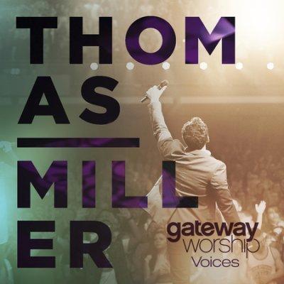 GATEWAY PUBLISHING Gateway Worship Voices: Thomas Miller CD+DVD