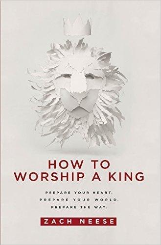 GATEWAY PUBLISHING How To Worship A King
